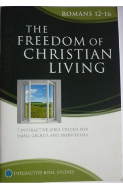 Freedom of Christian Living - Romans 12-16