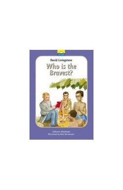 Who is the Bravest? - David Livingstone