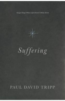 Suffering - Gospel Hope When Life Doesn't Make Sense
