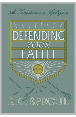 Defending Your Faith - An Introduction to Apologetics