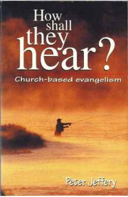 How Shall They Hear? Church-based Evangelism