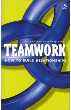 Teamwork: How to Build Relationships