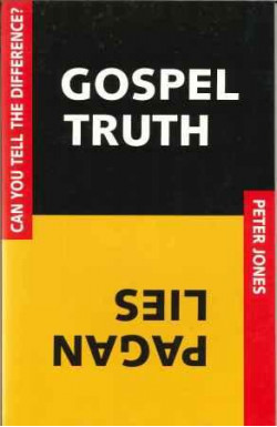 Gospel Truth, Pagan Lies