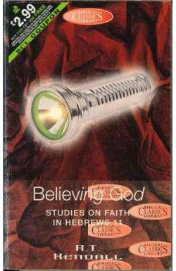 Believing God: Studies on Faith in Hebrews 11