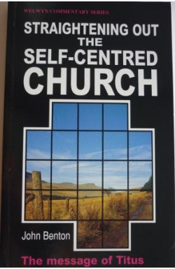 Straightening Out the Self-Centred Church