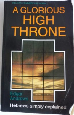 Glorious High Throne: Hebrews Simply Explained