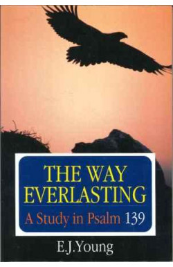 Way Everlasting: A Study in Psalm 139