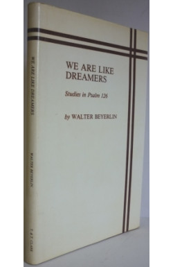 We Are Like Dreamers: Studies in Psalm 126