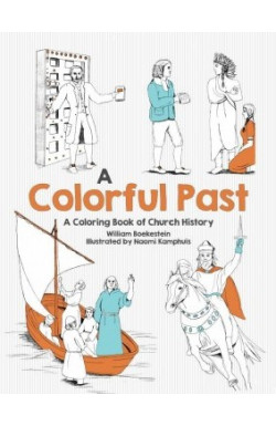 A Colorful Past - A Coloring Book of Church History