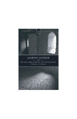 Martin Luther - The Man who Started the Reformation