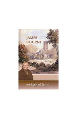 James Bourne - His Life and Letters