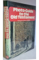 Photo-Guide to the Old Testament