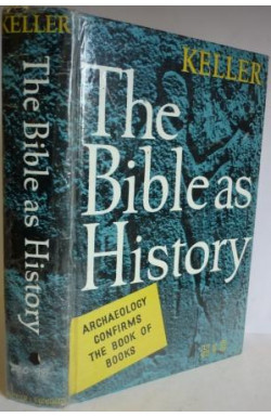 Bible As History: Archaeology Confirms the Book of Books