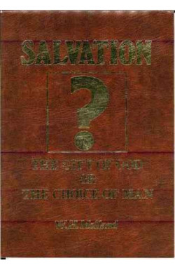 Salvation: Gift of God or Choice of Man?