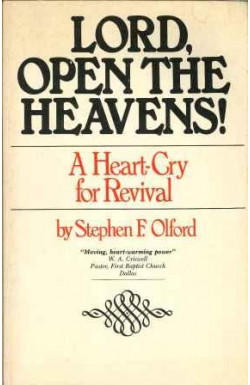 Lord, Open the Heavens! A Heart-Cry for Revival