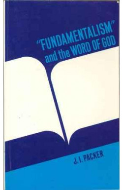 "Fundamentalism"" and the Word of God"""