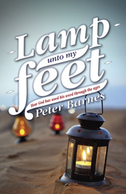 Lamp Unto My Feet - How God Has Used His Word Through the Ages