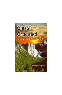 Christ Crucified - Lectures on 1 Corinthians 2