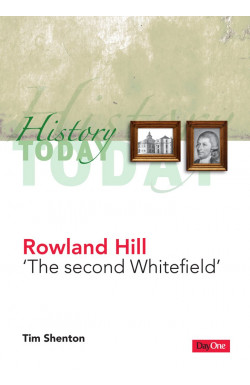 Rowland Hill 'The Second Whitefield'