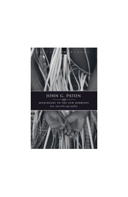 John G Paton - Missionary to the New Hebrides