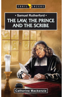 The Law, The Prince and the Scribe - Samuel Rutherford