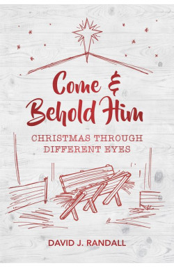 Come and Behold Him - Christmas Through Different Eyes