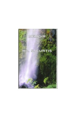 Memoir of Mr S Curtis