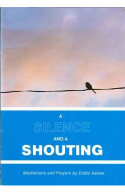 Silence and a Shouting
