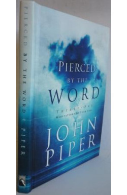 Pierced by the Word: 31 Meditations for Your Soul