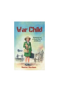 War Child - Memories of a World War II childhood