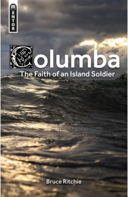Columba - The Faith of an Island Soldier