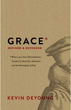 Grace Defined and Defended