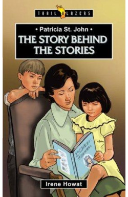 The Story Behind the Stories - Patricia St John