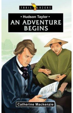 An Adventure Begins - Hudson Taylor