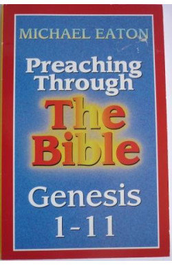 Preaching Through the Bible Genesis 1-11