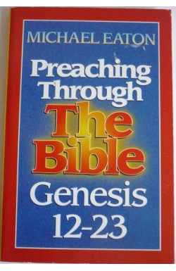 Preaching Through the Bible Genesis 12-23