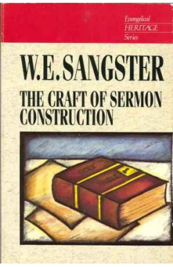 Craft of Sermon Construction