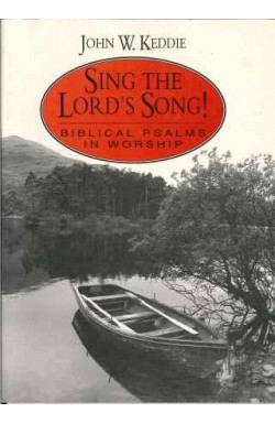 Sing The Lord's Song (J W Keddie)