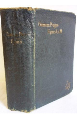 The Book of Common Prayer with the Psalter & Hymns A & M