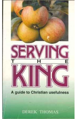 Serving the King: A Guide to Christian Usefulness