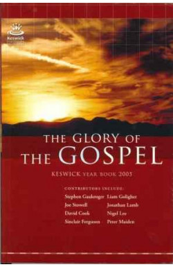 Glory of the Gospel: Keswick Year Book 2005