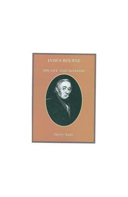 James Bourne: His Life and Ministry