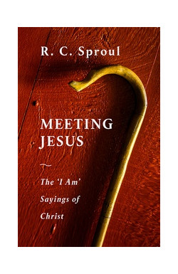 Meeting Jesus - The I Am Sayings of Christ