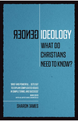 Gender Ideology - What do Christian's Need to Know?