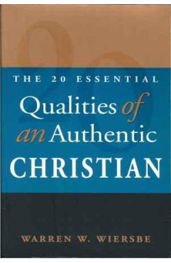 Twenty Essential Qualities of an Authentic Christian