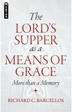 The Lord's Supper as a Means of Grace