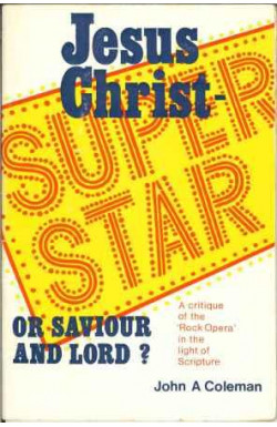 Jesus Christ - Super Star or Saviour and Lord?
