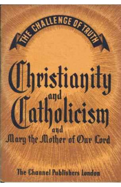 Christianity and Catholicism and Mary the Mother of Our Lord