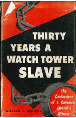 Thirty Years a Watch Tower Slave