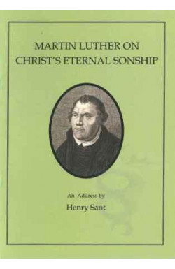 Martin Luther on Christ's Eternal Sonship
